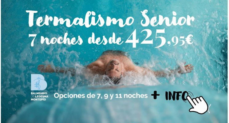 Termalismo Senior: promoción Estancia especial Septiembre 2021, desde 7 noches por solo 425,95€